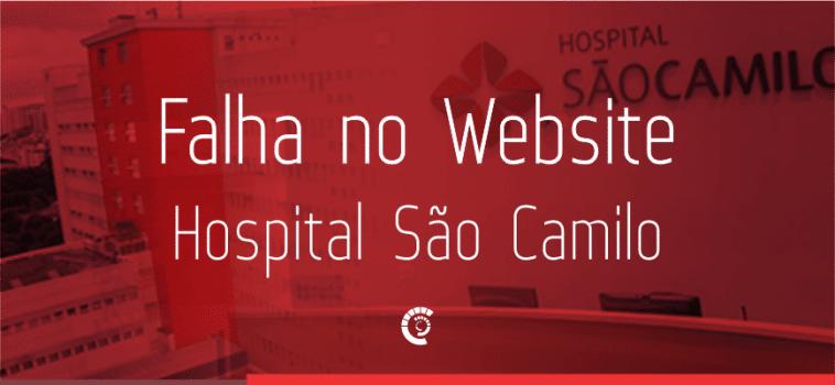 Pequena falha no site do Hospital São Camilo foi extremamente prejudicial