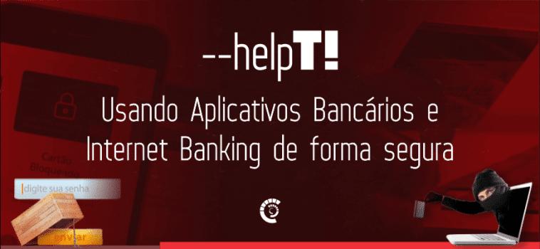 Help TI – Usando Banco Online ou Internet Banking com segurança