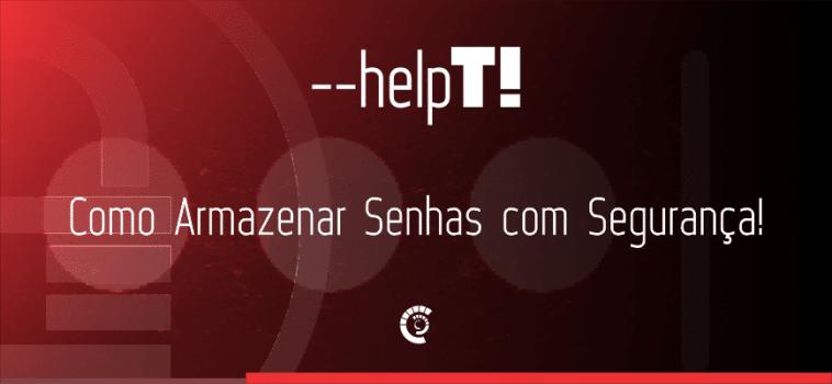 Help TI – Como armazenar senhas com segurança