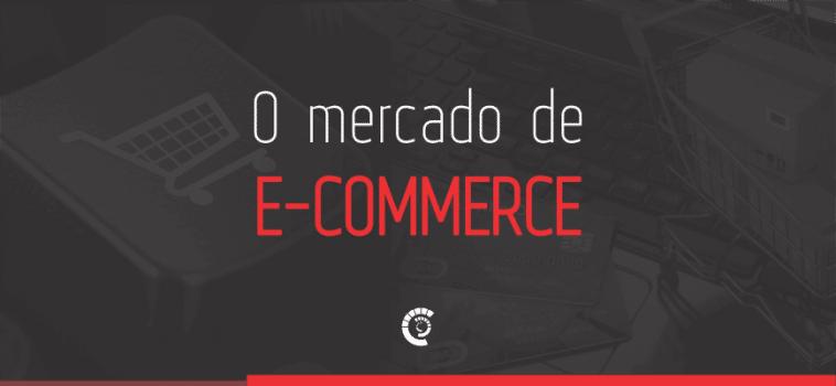 O mercado de e-commerce: dinâmico e em ascensão