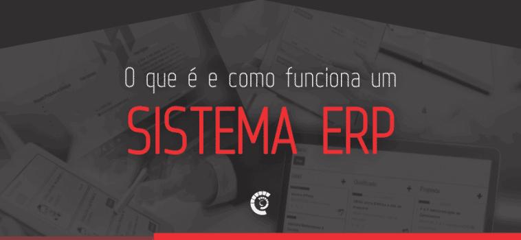O que é um sistema ERP e porquê as empresas precisam dele?