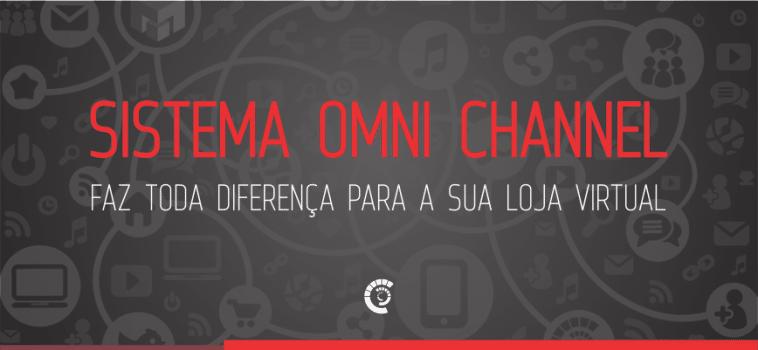 Sistema Omni Channel faz toda diferença para a sua loja virtual